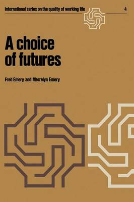 A choice of futures - International Series on the Quality of Working Life 4 (Paperback)