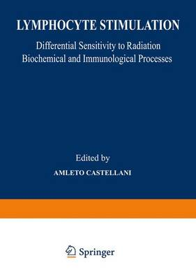 Lymphocyte Stimulation: Differential Sensitivity to Radiation Biochemical and Immunological Processes (Paperback)