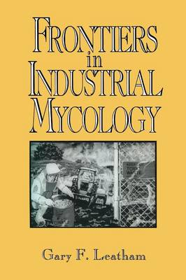 Frontiers in Industrial Mycology (Paperback)