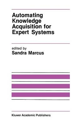 Automating Knowledge Acquisition for Expert Systems - The Springer International Series in Engineering and Computer Science 57 (Paperback)
