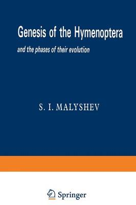 Genesis of the Hymenoptera and the phases of their evolution (Paperback)