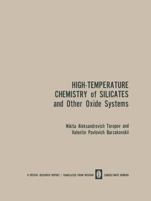 High-Temperature Chemistry of Silicates and Other Oxide Systems / Vysokotemperaturnaya Khimiya Silikatnykh I Drugikh Okisnykh Sistem / BÑ icoкotemÐ¿epatÑ phaÑ XиmÐ¸Ñ CиликathÑ ix Ð Ð pÑ Ð³Ð¸x OкиchÑ ix | Cиctem (Paperback)