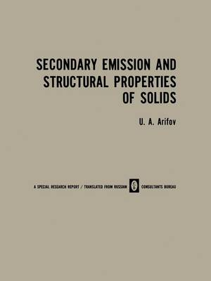 Secondary Emission and Structural Properties of Solids (Paperback)