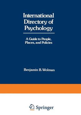 International Directory of Psychology: A Guide to People, Places, and Policies (Paperback)