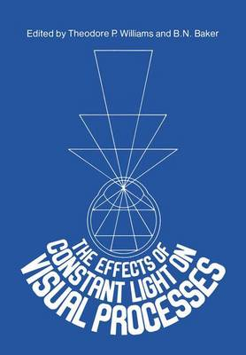 The Effects of Constant Light on Visual Processes (Paperback)