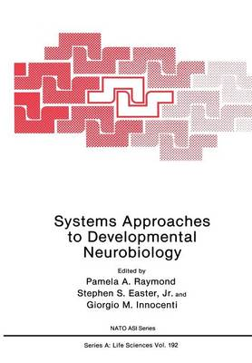 Systems Approaches to Developmental Neurobiology - NATO Science Series A 192 (Paperback)