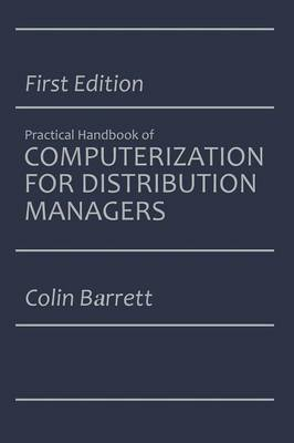 The Practical Handbook of Computerization for Distribution Managers (Paperback)
