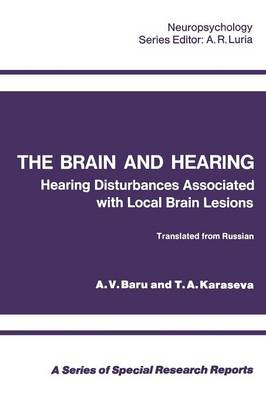 The Brain and Hearing: Hearing Disturbances Associated with Local Brain Lesions - Neuropsychology (Paperback)