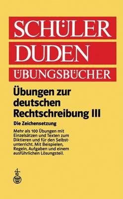 Ubungen zur Deutschen Rechtschreibung III: Die Zeichensetzung Regeln und Texte (Paperback)