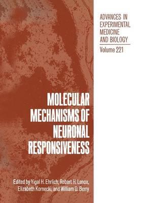 Molecular Mechanisms of Neuronal Responsiveness - Advances in Experimental Medicine and Biology 221 (Paperback)