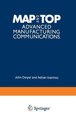 MAP and TOP: Advanced Manufacturing Communications (Paperback)