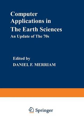 Computer Applications in the Earth Sciences: An Update of the 70s - Computer Applications in the Earth Sciences (Paperback)