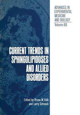 Current Trends in Sphingolipidoses and Allied Disorders - Advances in Experimental Medicine and Biology 68 (Paperback)