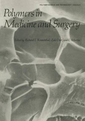 Polymers in Medicine and Surgery - Polymer Science and Technology Series 8 (Paperback)