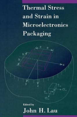 Thermal Stress and Strain in Microelectronics Packaging (Paperback)