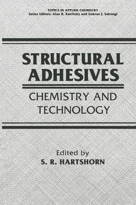 Structural Adhesives: Chemistry and Technology - Topics in Applied Chemistry (Paperback)