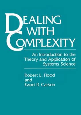 Dealing with Complexity: An Introduction to the Theory and Application of Systems Science (Paperback)