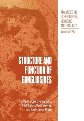 Structure and Function of Gangliosides - Advances in Experimental Medicine and Biology 125 (Paperback)