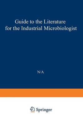 Guide to the Literature for the Industrial Microbiologist (Paperback)