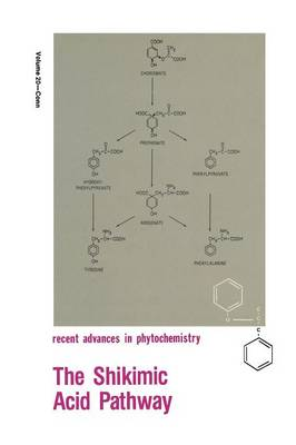 The Shikimic Acid Pathway - Recent Advances in Phytochemistry 20 (Paperback)