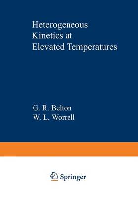 Heterogeneous Kinetics at Elevated Temperatures: Proceedings of an International Conference in Metallurgy and Materials Science held at the University of Pennsylvania September 8-10, 1969 (Paperback)
