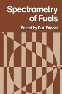 Spectrometry of Fuels (Paperback)