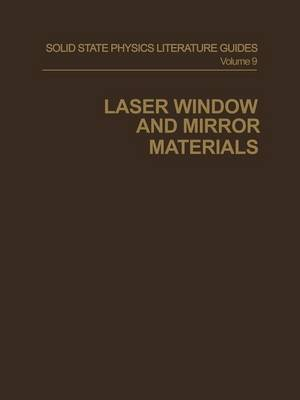Laser Window and Mirror Materials - Solid State Physics Literature Guides (Paperback)