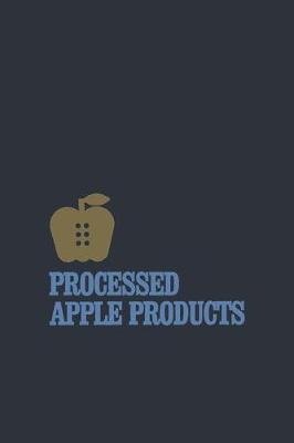 Processed Apple Products (Paperback)