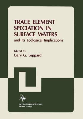 Trace Element Speciation in Surface Waters and Its Ecological Implications - Nato Conference Series 6 (Paperback)