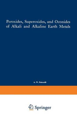 Peroxides, Superoxides, and Ozonides of Alkali and Alkaline Earth Metals (Paperback)