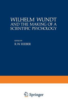 Wilhelm Wundt and the Making of a Scientific Psychology - Path in Psychology (Paperback)