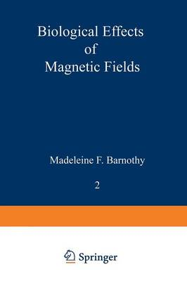Biological Effects of Magnetic Fields: Volume 2 (Paperback)
