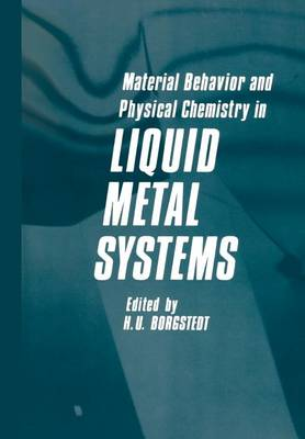 Material Behavior and Physical Chemistry in Liquid Metal Systems (Paperback)