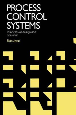 Process Control Systems: Principles of design and operation (Paperback)