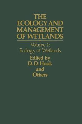The Ecology and Management of Wetlands: Volume 1: Ecology of Wetlands (Paperback)