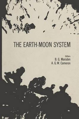 The Earth-Moon System: Proceedings of an international conference, January 20-21,1964, sponsored by the Institute for Space Studies of the Goddard Space Flight Center, NASA (Paperback)
