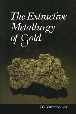 The Extractive Metallurgy of Gold (Paperback)
