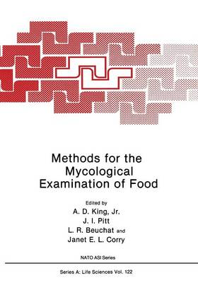 Methods for the Mycological Examination of Food - NATO Science Series A 122 (Paperback)