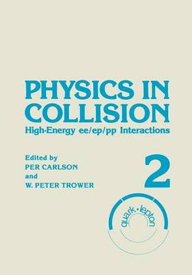 Physics in Collision: High-Energy ee/ep/pp Interactions. Volume 2 (Paperback)