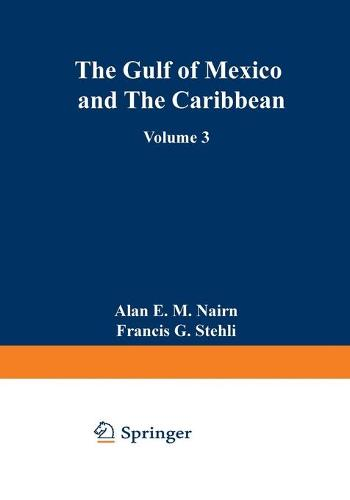 The Ocean Basins and Margins: Volume 3 The Gulf of Mexico and the Caribbean (Paperback)
