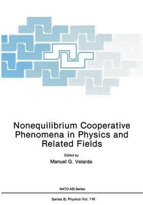 Nonequilibrium Cooperative Phenomena in Physics and Related Fields - NATO Science Series B 116 (Paperback)