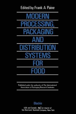 Modern Processing, Packaging and Distribution Systems for Food (Paperback)