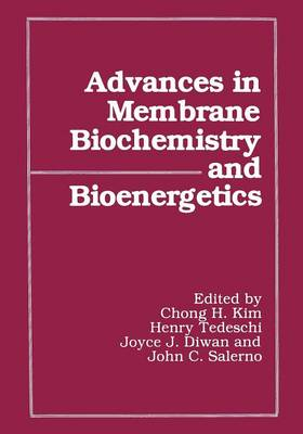 Advances in Membrane Biochemistry and Bioenergetics (Paperback)