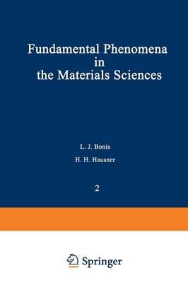 Fundamental Phenomena in the Materials Sciences: Fundamental Phenomena in the Materials Sciences Surface Phenomena Volume 2 (Paperback)