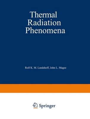 Thermal Radiation Phenomena: Thermal Radiation Phenomena Radiative Properties of Air Volume 1 (Paperback)