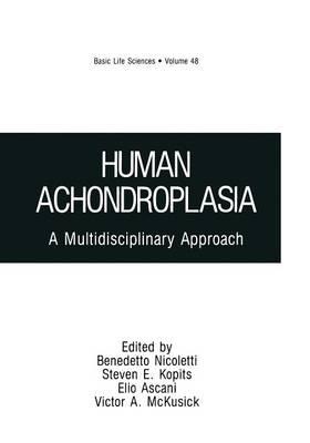 Human Achondroplasia: A Multidisciplinary Approach - Basic Life Sciences 48 (Paperback)