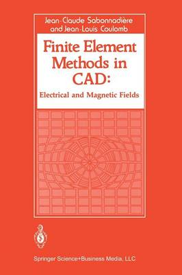 Finite Element Methods in CAD: Electrical and Magnetic Fields (Paperback)