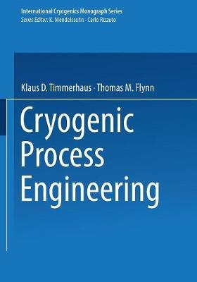 Cryogenic Process Engineering - International Cryogenics Monograph Series (Paperback)