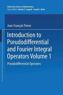 Introduction to Pseudodifferential and Fourier Integral Operators: Pseudodifferential Operators - University Series in Mathematics (Paperback)