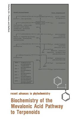 Biochemistry of the Mevalonic Acid Pathway to Terpenoids - Recent Advances in Phytochemistry 24 (Paperback)